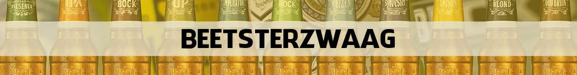 bier bestellen en bezorgen Beetsterzwaag