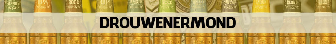 bier bestellen en bezorgen Drouwenermond
