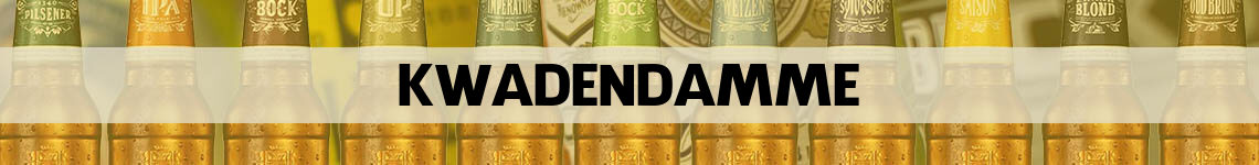 bier bestellen en bezorgen Kwadendamme