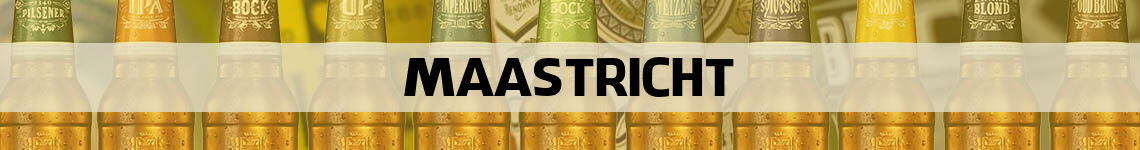 bier bestellen en bezorgen Maastricht